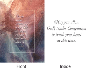 Front says in the tender compassion of our god, the dawn on high will break upon us. Inside says may you allow god's tender compassion to touch your heart at this time.