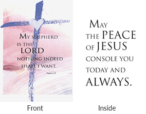 Front says my shepherd is the lord, nothing indeed shall I want. Inside says may the peace of jesus console you today and always.