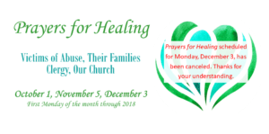 Prayers for Healing scheduled for Monday, December 3, has been canceled. Thanks for your understanding.