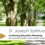 St. Joseph Spirituality Center, located on the ground of the Sisters of St. Joseph, offers continuing education workshops for mental health and health care professionals.