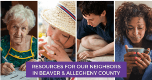 Resources for our neighbors in Beaver and Allegheny County
