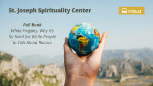 Better World Book Club (Online): White Fragility @ Online Book Club hosted by St. Joseph Spirituality Center