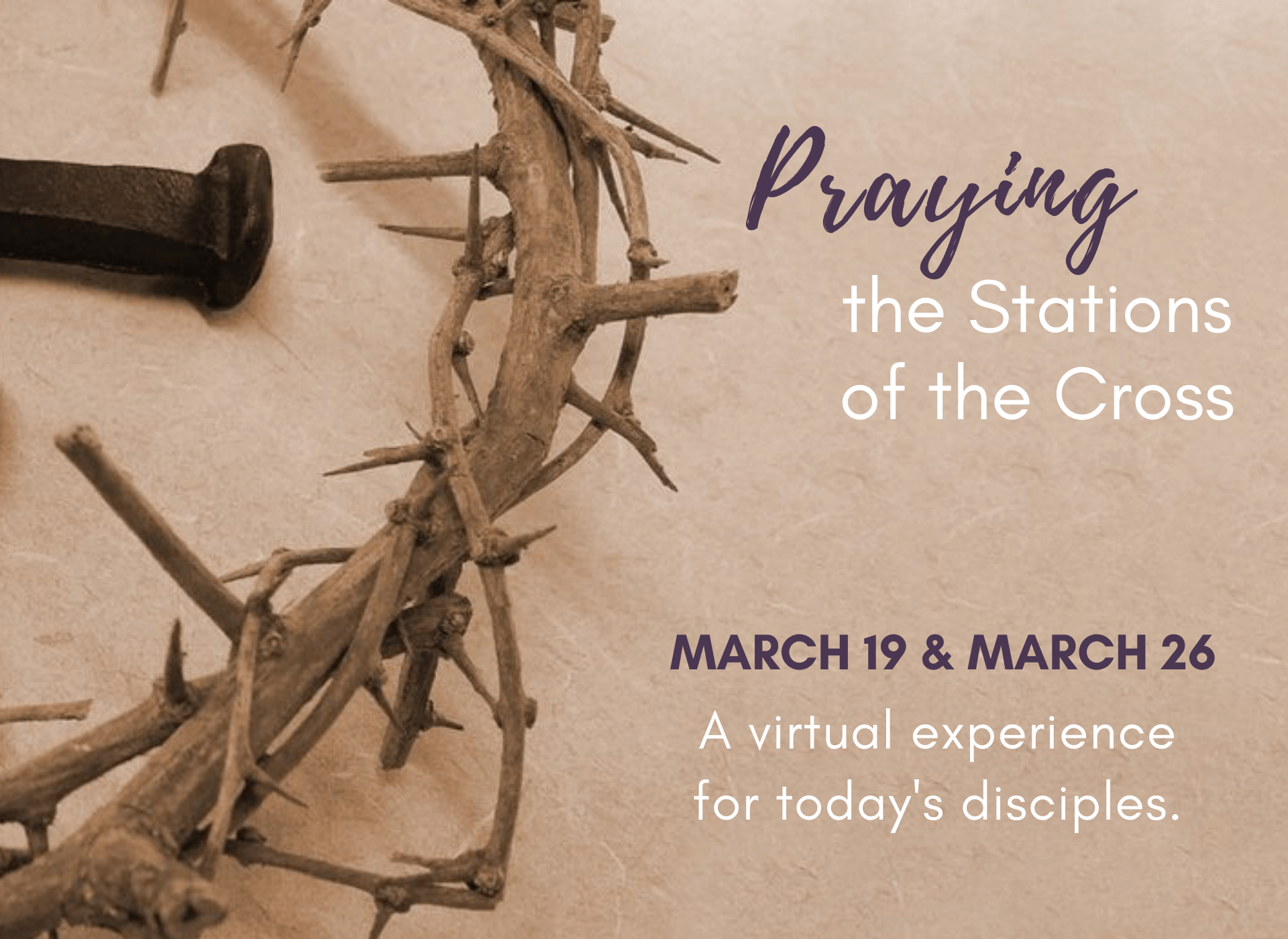 Praying the Stations of the Cross on March 19 and 26. A virtual experience for today's disciples.