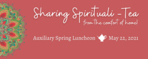 Sharing Spirituali-Tea from the comfort or home at the Sisters of St. Joseph Auxiliary Spring Luncheon on May 22, 2021. Teapot graphic. Click to pray, bake, visit and try your luck with us!